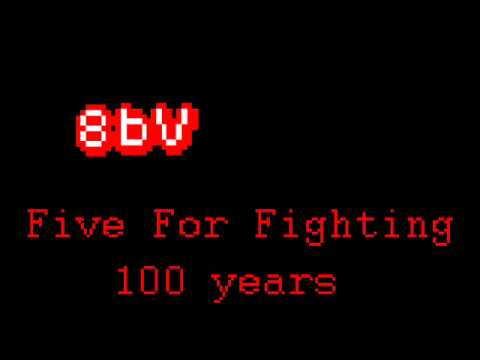 8 Bit - Five For Fighting - 100 Years
