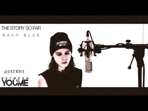 Video The Story So Far / Navy Blue / Jatrwi Cover download in MP3, 3GP, MP4, WEBM, AVI, FLV February 2017