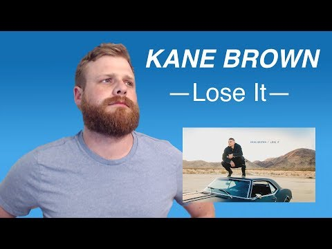 Video Kane Brown - Lose It | Reaction download in MP3, 3GP, MP4, WEBM, AVI, FLV January 2017