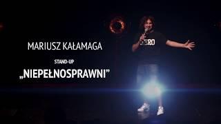 Video Mariusz Kałamaga Stand up - NIEPEŁNOSPRAWNI MP3, 3GP, MP4, WEBM, AVI, FLV Agustus 2018