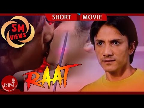 raat - Director: Nawal Nepal Producer: Shankar Shrestha/sagar Thapa Actor: gajeet Bista/Januka Dhakal/Anil Tamang/Shalini Bhattarai/Himal Rijal/Gambhir Bista/Krishn...