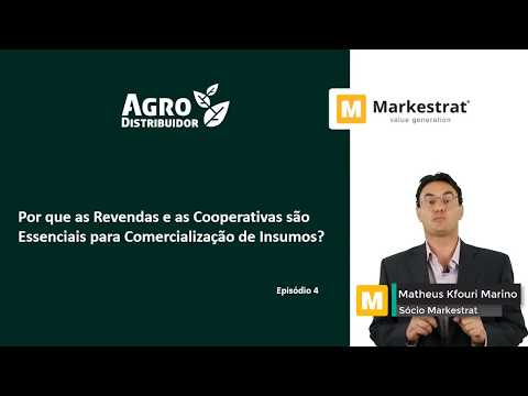 Por que as revendas e as cooperativas são essenciais para a comercialização de insumos? - Ep 4