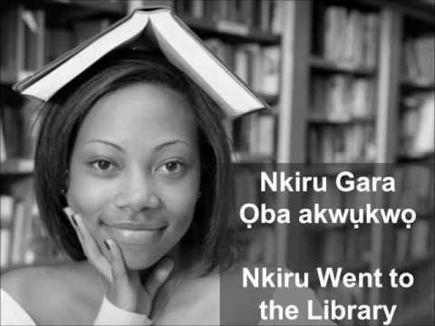 Muta Asusu Igbo : Learn Igbo Language. Lesson Nkiru gara Ọba Akwụkwọ