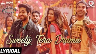 Presenting the lyrical video of Sweety Tera Drama from the film 'Bareilly Ki Barfi' starring Kriti Sanon, Ayushmann Khurrana and Rajkummar Rao.Song: Sweety Tera DramaSingers: Dev Negi, Pawni Pandey & Shraddha PanditMusic: Tanishk BagchiLyrics: Shabbir AhmedRap – Written & Sung: Pravesh MallickProgramming: Tanishk Live Rhythms & Percussions Arranged & Conducted by: Dipesh Varma Percussions performed by: Dipesh Varma & Khwab Haria Dholak: Naveen SharmaHarmonium and Banjo: Pradip PanditSarangi: Sangeet Mix Assistant Engineers: Michael Edwin Pillai & Lucky  Additionals: Ganesh All live Instruments Recorded at Yashraj Studios by Vijay DayalSong Mixed & Mastered by Eric Pillai (Future Sound of Bombay) Directed By: Ashwiny Iyer TiwariProduction House: Junglee Pictures & BR Studios  Produced By: Vineet Jain, Renu Ravi ChopraCo-produced By: Priti Shahani Creative Producer: Juno ChopraWritten By: Nitesh Tiwari, Shreyas Jain Director of Photography: Gavemic U Ary Music on Zee Music CompanyDownload from iTunes - http://bit.ly/2uqTAP8Available on Google Play Music - http://bit.ly/2vPJnLZStream It OnGaana - http://bit.ly/2uOgzGtSaavn - http://bit.ly/2vzsWUHJioMusic - http://bit.ly/2gVDM48Wynk - http://bit.ly/2eH2e8BIdea Music Lounge - http://bit.ly/2vzUPfcSet Sweety Tera Drama as your caller tune - SMS BKBR1 To 57575Airtel Subscribers Dial 5432116299679Vodafone Subscribers Dial 5379700807Idea Subscribers Dial 567899700807Reliance Subscribers SMS CT 9700807 to 51234BSNL (South / East) Subscribers SMS BT 9700807 to 56700BSNL (North / West) Subscribers SMS BT 6724076 to 56700Aircel Subscribers SMS DT 6724076 to 53000Connect with us on :Twitter - https://www.twitter.com/ZeeMusicCompanyFacebook - https://www.facebook.com/zeemusiccompanyYouTube - http://bit.ly/TYZMC
