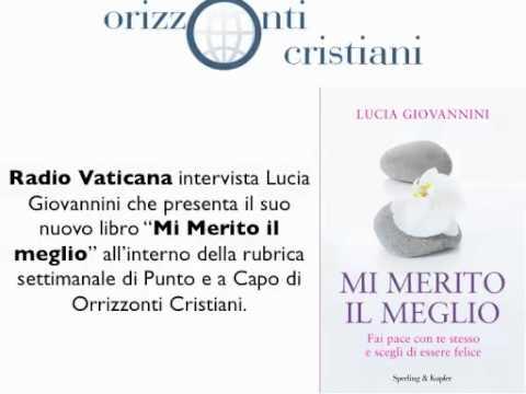 """Radio Vaticana intervista Lucia Giovannini che presenta """"Mi Merito il meglio"""""""
