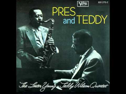 Lester Young and Teddy Wilson – Love Is Here to Stay