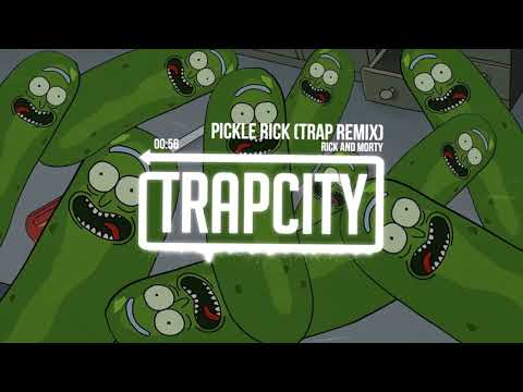 Rick and Morty - Pickle Rick (Trap Remix)