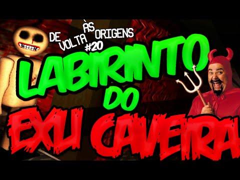 DE VOLTA ÀS ORIGENS #20 - Labirinto do EXU CAVEIRA !