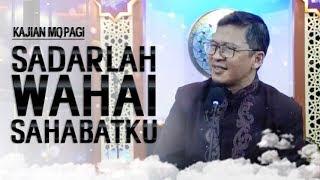 Video SADARLAH WAHAI SAHABATKU - Kajian Mqpagi MP3, 3GP, MP4, WEBM, AVI, FLV November 2018