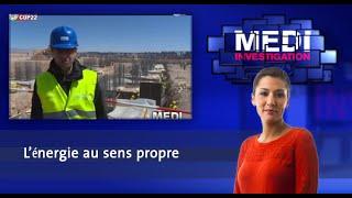 Medi Investigation: L'énergie au sens propre