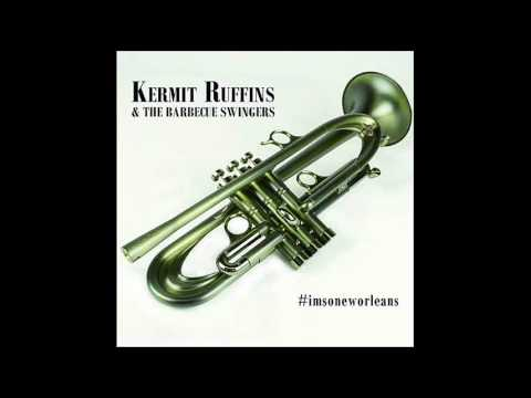 Kermit Ruffins & the Barbecue Swingers -I'm So New Orleans