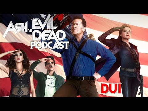 Ash Vs. Evil Dead Season 2 Podcast #4: DUI