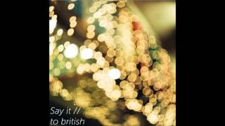 Say it // to british - Alex Cruceru