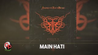 ANDRA AND THE BACKBONE | MAIN HATI [LIRIK]