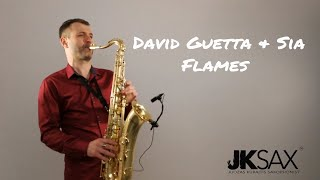 Video David Guetta & Sia - Flames [Saxophone Cover] by JK Sax (Juozas Kuraitis) MP3, 3GP, MP4, WEBM, AVI, FLV Mei 2018
