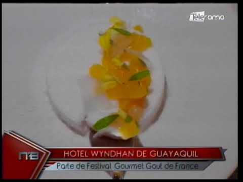 Hotel Wyndhan de Guayaquil parte de festival Gourmet Gout de France