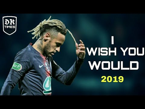 Neymar.Jr • I WISH YOU WOULD • Beth Thorton • Sublime Skills And Goals 2019 HD