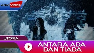 Video Utopia - Antara Ada Dan Tiada | Official Video MP3, 3GP, MP4, WEBM, AVI, FLV Agustus 2018