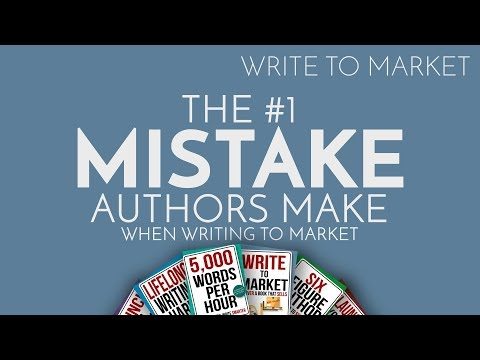 Write To Market: The #1 Mistake Authors Make