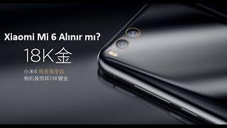 Xiaomi Mi 6 Alınır mı? Nasıl Alınır?