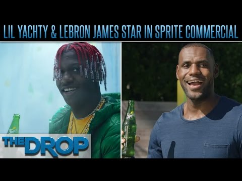 Lil Yachty Sings to LeBron James in Sprite Ad - The Drop Presented by ADD