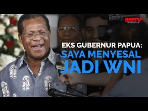 Eks Gubernur Papua: Saya Menyesal Jadi WNI!