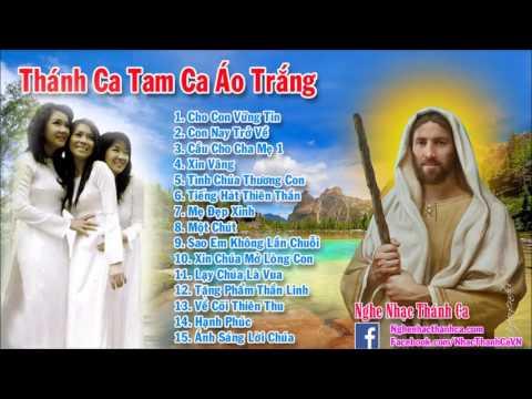 Thánh Ca Tam Ca Áo Trắng 2016 | Bài Hát Thánh Ca Tam Ca Áo Trắng Hay Nhất