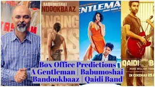 Box Office Predictions | A Gentleman | Babumoshai Bandookbaaz | Quadi Band | #Tutejatalks
