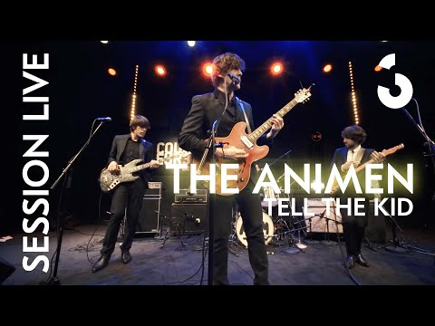 The Animen - Tell The Kid - Session Live