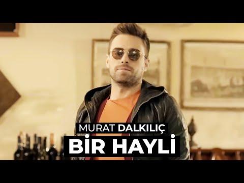 Murat Dalkılıç - Bir Hayli (Official HD - Stereo)