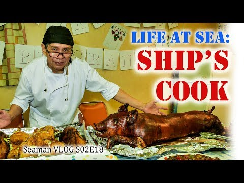 The Difficult Life of a Ship's Cook | Chief Cook : Life at Sea | Seaman Vlog