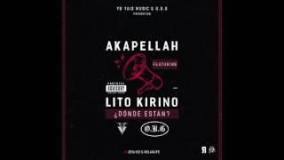 Akapellah  Donde Están Feat Lito Kirino Official Audio