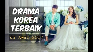 Video 6 Drama Korea Terbaik di Awal 2017 | Wajib Nonton MP3, 3GP, MP4, WEBM, AVI, FLV April 2018