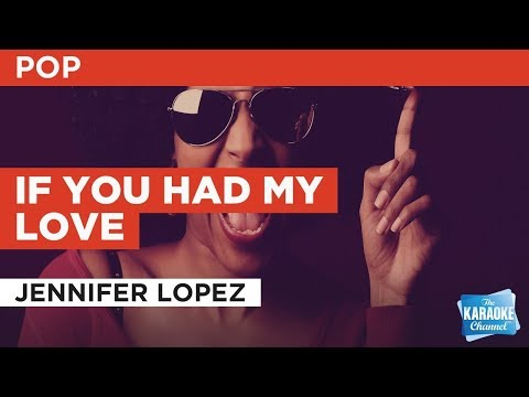 If You Had My Love in the style of Jennifer Lopez   Karaoke with Lyrics