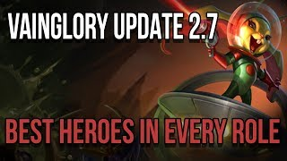 Here is my tier list for update 2.7 for every role - these heroes are a rough guide to the best heroes in lane, jungle and captain ...