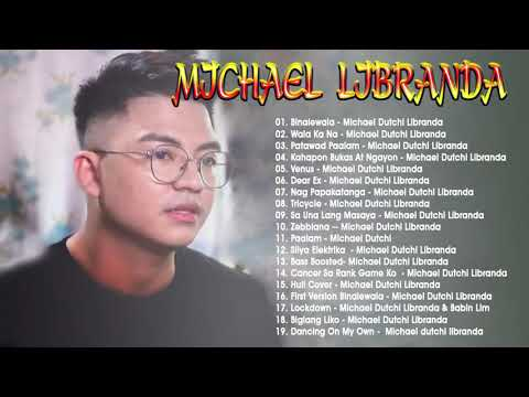 MICHAEL DUTCHI LIBRANDA NON STOP SONG 2020 Music Playlist-WalaKa Na,Binalewala LYRICS#01P-Full album