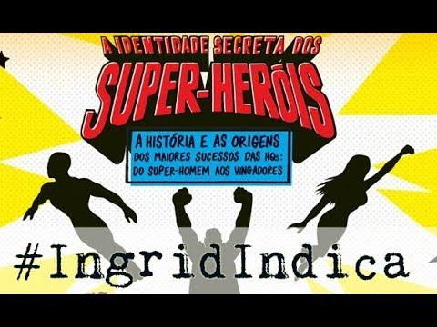 #IngridIdica: A identidade secreta dos super heróis   Ingrid Callado