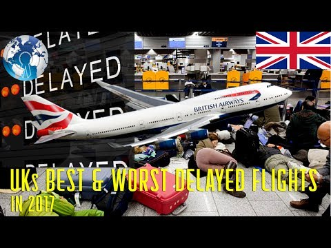 United Kingdoms UK Best and Worst delayed AIRLINES in 2017