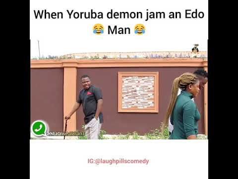 When Yoruba Demon Jam An Edo Man (LaughPillsComedy)