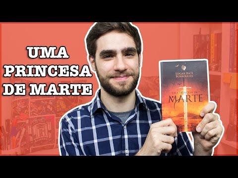Uma Princesa de Marte (Edgar Rice Burroughs) | Clássicos da Ficção Científica #26