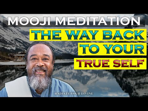 Mooji Guided Meditation: Get Back to Your True Self