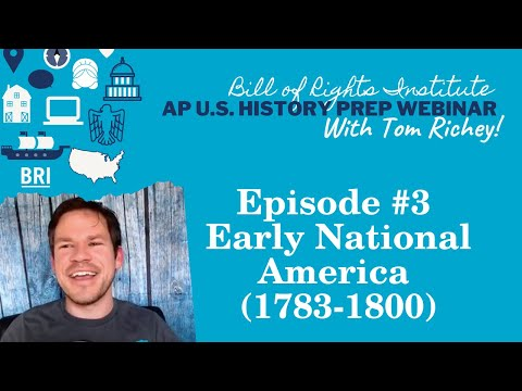 AP U.S. History Prep Episode #3 | Early National America (1783-1800)