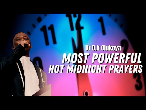 Hot Midnight Prayers Against Enemies - Dr Olukoya Midnight