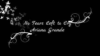 Video Ariana Grande - No Tears Left To Cry Lyrics MP3, 3GP, MP4, WEBM, AVI, FLV Juni 2019