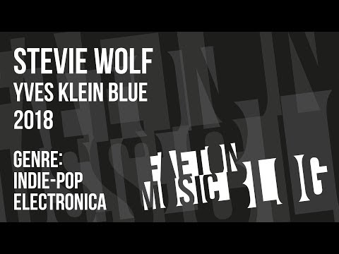 Stevie wolf - Yves Klein Blue (2018) [Faeton Music Blog]
