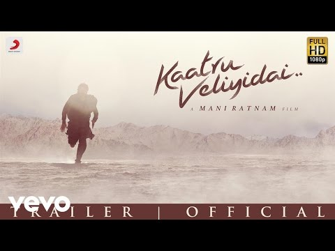 Video Kaatru Veliyidai - Trailer | Mani Ratnam, AR Rahman | Karthi, Aditi download in MP3, 3GP, MP4, WEBM, AVI, FLV January 2017