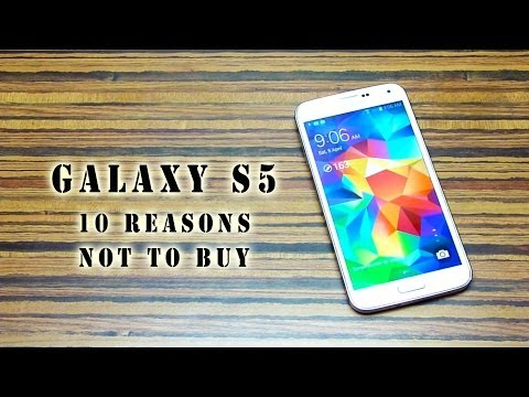 Top 10 Reasons not to buy a Galaxy S5!