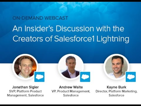 Webcast: An Insiderâs Discussion with the Creators of Salesforce1 Lightning