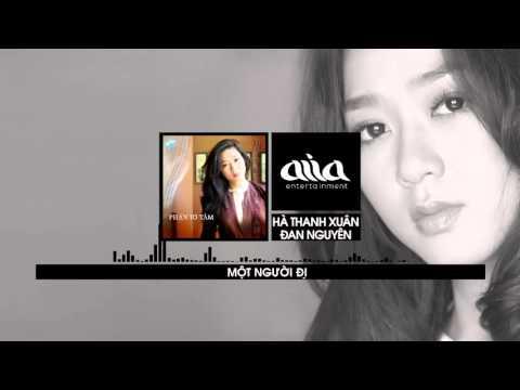 Một người đi (ft. Đan Nguyên) - Hà Thanh Xuân