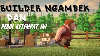 Video Ternyata Builder Clash of clans Pergi Ke Tempat Ini ! | bye bye builder MP3, 3GP, MP4, WEBM, AVI, FLV November 2017